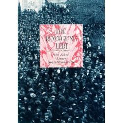 Die Bewegung lebt. 100 Jahre Linzer Sozialdemokratie. Von Josef Weidenholzer (1990).