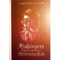 Haspingers sagenumwobener Antoniusstab. Von Josef Anton Schuler (1948).