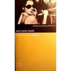 Das kurze Leben. Von Juan Carlos Onetti (2004).