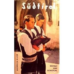 Südtirol. Gestalt und Schicksal. Von Heinrich Klier (1958).