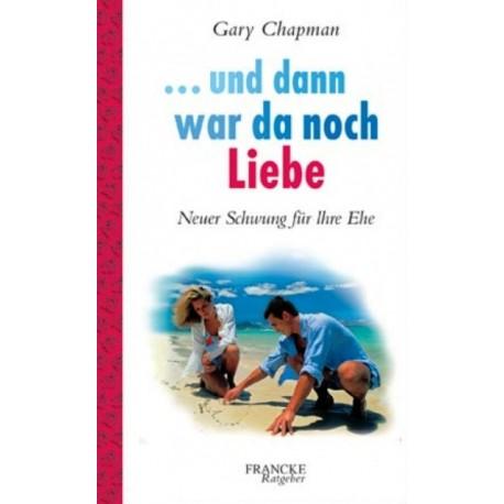 Und dann war da noch Liebe. Von Gary Chapman (1999).