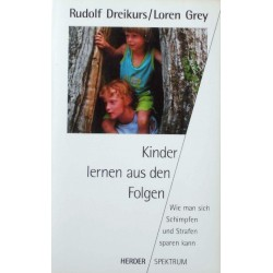 Kinder lernen aus den Folgen. Von Rudolf Dreikurs (1998).