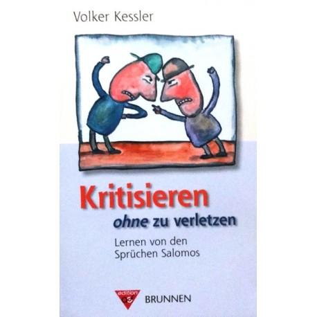 Kritisieren ohne zu verletzen. Von Volker Kessler (2008).