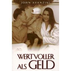 Wertvoller als Geld. Von John Avanzini (2001).