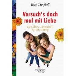 Versuch's doch mal mit Liebe. Von Ross Campbell (2001).