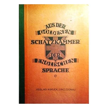 Aus der goldenen Schatzkammer der Englischen Sprache. Von Max Schittengruber (1946).