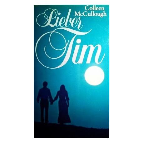 Lieber Tim. Von Colleen McCullough (1981).