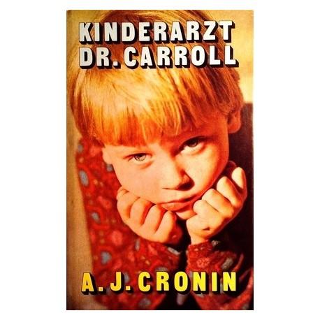 Kinderarzt Dr. Carroll. Von A.J. Cronin (1969).
