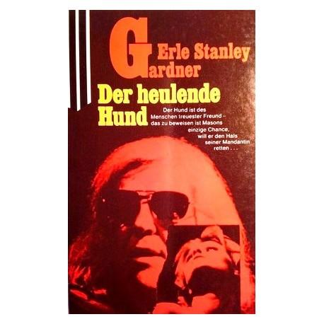 Der heulende Hund. Von Erle Stanley Gardner (1982).