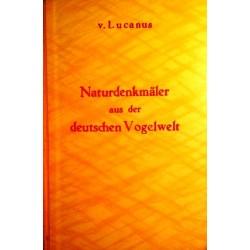 Naturdenkmäler aus der deutschen Vogelwelt. Von Friedrich von Lucanus.