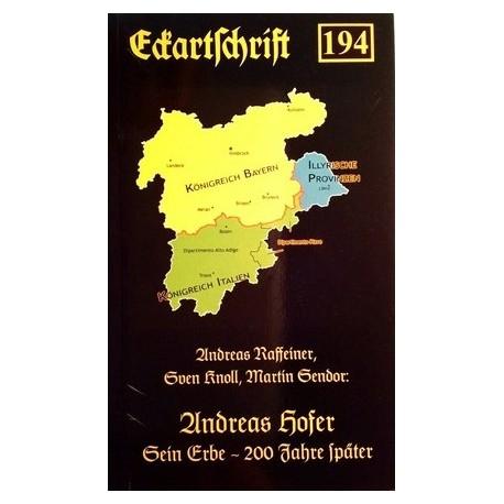 Andreas Hofer. Sein Erbe 200 Jahre später. Von Andreas Raffeiner (2009).