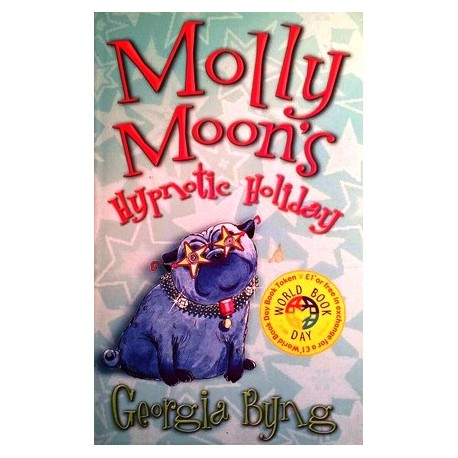 Molly Moons Hypnotic Holiday. Von Georgia Byng (2004).