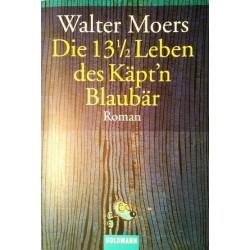 Die 13 1/2 Leben des Käpt'n Blaubär. Von Walter Moers (2002).