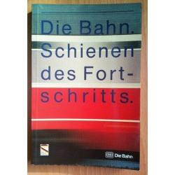 Die Bahn. Schienen des Fortschritts. Von: Deutsche Bundesbahn (1985).