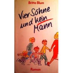Vier Söhne und kein Mann. Von Britta Blum (1996).
