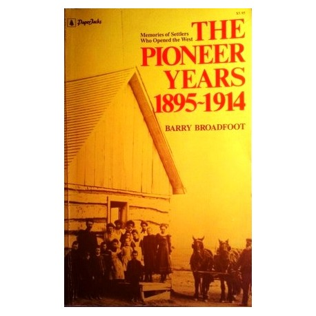 The Pioneer Years 1895-1914. Von Barry Broadfoot (1978).
