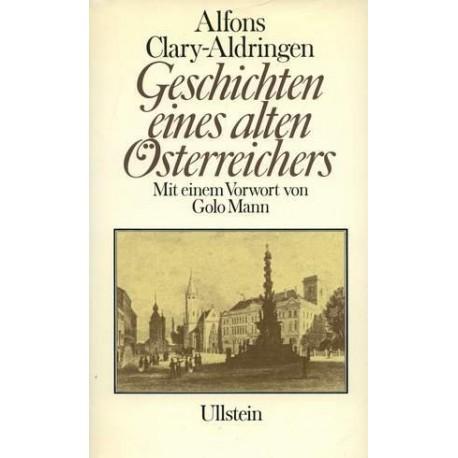 Geschichten eines alten Österreichers. Von Alfons Clary-Aldringen (1977).