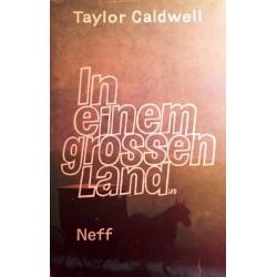 In einem grossen Land. Von Taylor Caldwell (1970).