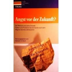 Angst vor der Zukunft? Von Herbert A. Koch (1990).