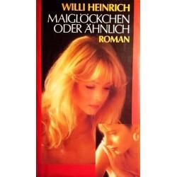 Maiglöckchen oder Ähnlich. Von Willi Heinrich (1974).