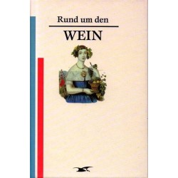 Rund um den Wein. Von: Manfed Pawlak Verlag (1991).