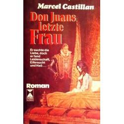 Don Juans letzte Frau. Von Marcel Castillan.
