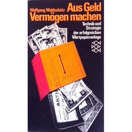 Aus Geld Vermögen machen. Von Wolfgang Waldschütz (1972).