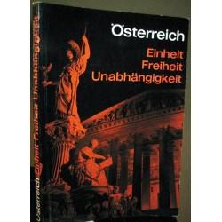 Österreich. Einheit, Freiheit, Unabhängigkeit. Von Hermann Käfer (1965).