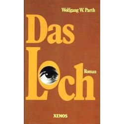 Das Loch. Von Wolfgang W. Parth (1979).