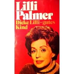 Dicke Lilli, gutes Kind. Von Lilli Palmer (1974).