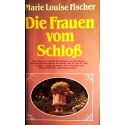 Die Frauen vom Schloß. Von Marie Louise Fischer (1979).
