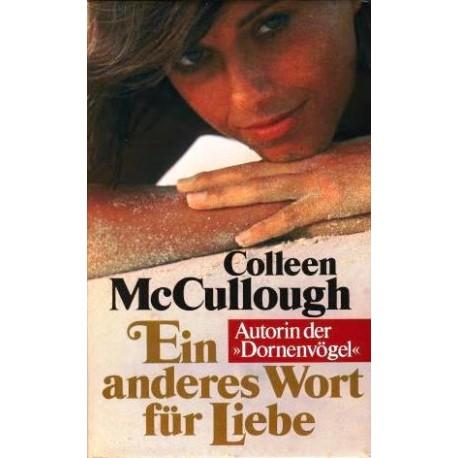 Ein anderes Wort für Liebe. Von Colleen McCullough (1981).