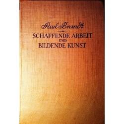 Schaffende Arbeit und bildende Kunst im Altertum und Mittelalter. Von Paul Brandt (1927).