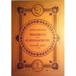 Handbuch der Kunstgeschichte III. Neuere Zeit. Von Anton Springer (1898).