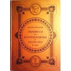 Handbuch der Kunstgeschichte IV. Neuere Zeit. Von Anton Springer (1896).