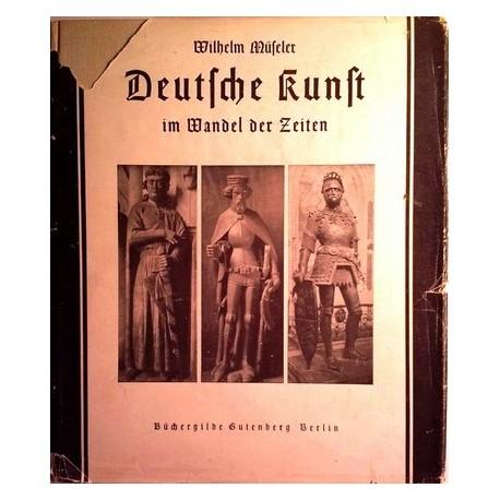 Deutsche Kunst im Wandel der Zeiten. Von Wilhelm Müseler (1950).