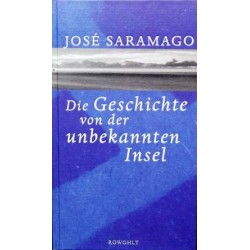 Die Geschichte von der unbekannten Insel. Von Jose Saramago (1998).