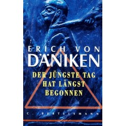 Der jüngste Tag hat längst begonnen. Von Erich von Däniken (2004).