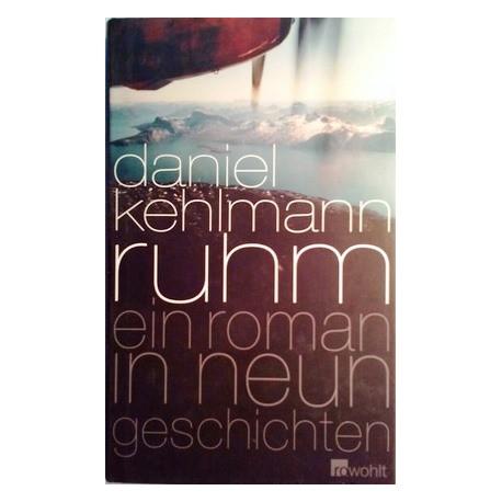 Ruhm. Von Daniel Kehlmann (2009).