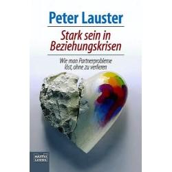 Stark sein in Beziehungskrisen. Von Peter Lauster (2005).