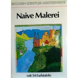 Naive Malerei. Epochen, Künstler, Meisterwerke. Von Mathias Engels (1977).