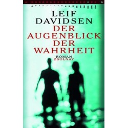 Der Augenblick der Wahrheit. Von Leif Davidsen (1999).
