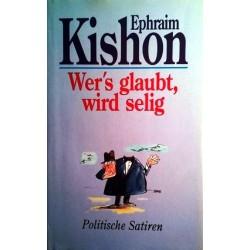 Wers glaubt, wird selig. Politische Satiren. Von Ephraim Kishon (2000).