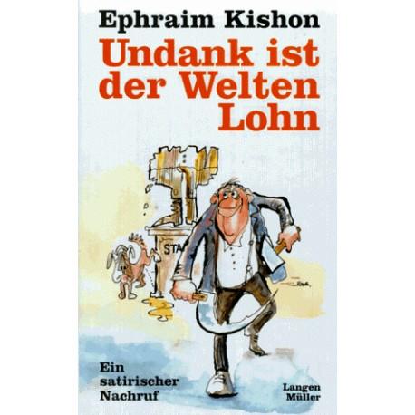 Undank ist der Welten Lohn. Von Ephraim Kishon (1990).