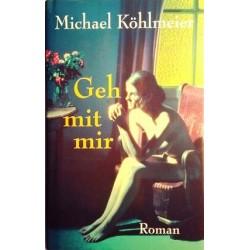 Geh mit mir. Von Michael Köhlmeier (2001).