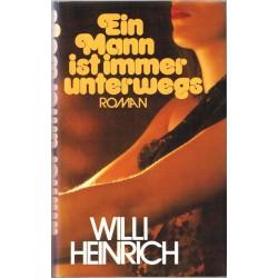 Ein Mann ist immer unterwegs. Von Willi Heinrich (1978).