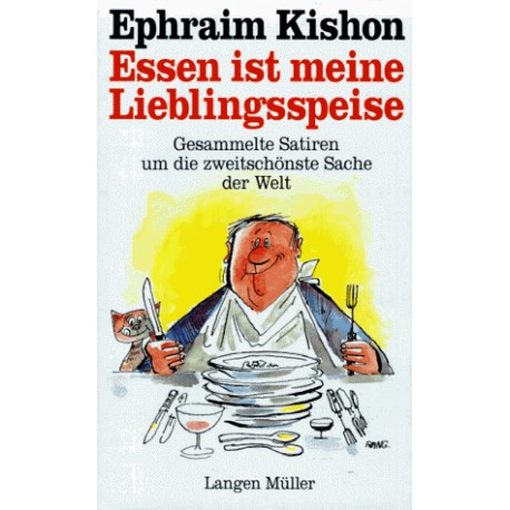 Essen ist meine Lieblingsspeise. Von Ephraim Kishon (1992).