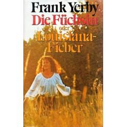 Die Füchsin oder Louisiana-Fieber. Von Frank Yerby (1976).
