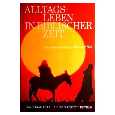 Alltagsleben in biblischer Zeit. Von: National Geographic Society (1975).