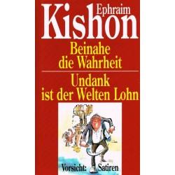 Beinahe die Wahrheit & Undank ist der Welten Lohn. Von Ephraim Kishon (1990).